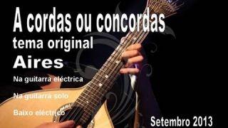 Só a Cordas - Tema Original do Aires em Guitarra ( Mirage Ervin II )